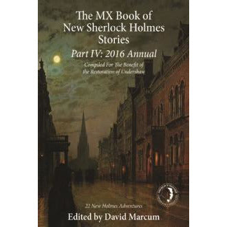 The MX Book of New Sherlock Holmes Stories Part IV: 2016 Annual - Sherlock Holmes Books