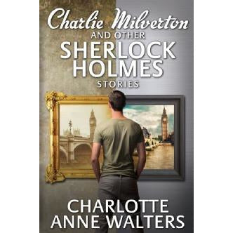 Charlie Milverton and other Sherlock Holmes Stories - Sherlock Holmes Books