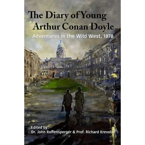 Adventures in the Wild West, 1878 (Diary of Young Arthur Conan Doyle - Book 1)