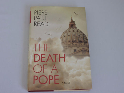 The Death of a Pope Book A Novel by Piers Paul Read with dust jacket Hard Cover