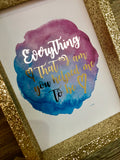 Everything that I am you helped me to be Print