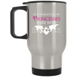"Feminist Gift - ""In A World Full Of Princesses Dare To Be Batman"" Mugs"