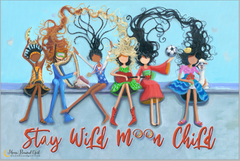 Stay Wild Moon Child - Moon Bound Girl Poster