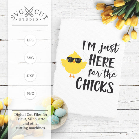 Im Just Here For the Chicks SVG Cut Files