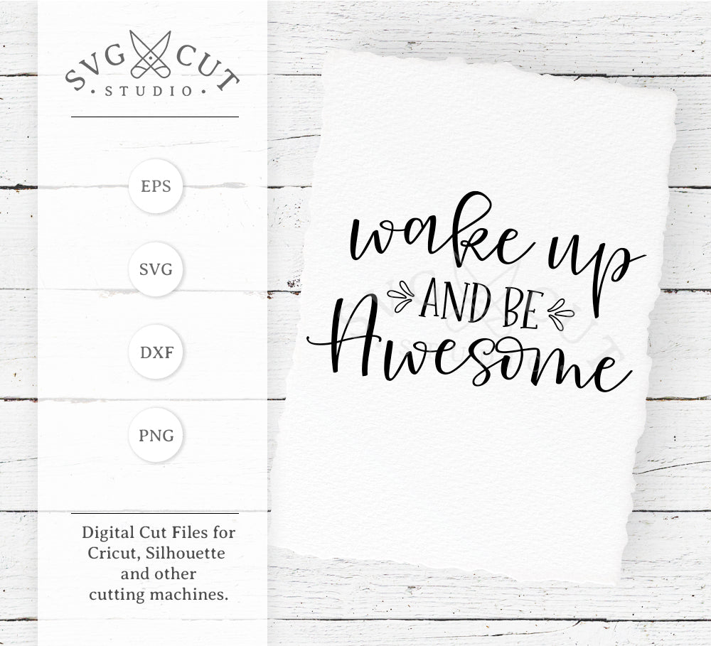 Wake Up and Be Awesome SVG Files