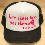 Don't chase boys, pass them trucker hat