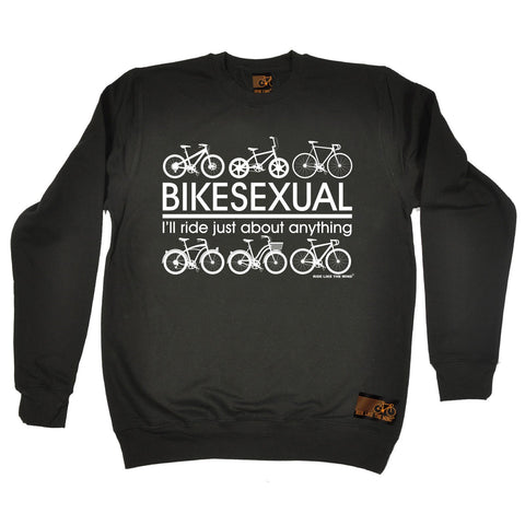 Ride Like The Wind Bikesexual ... About Anything Cycling Sweatshirt