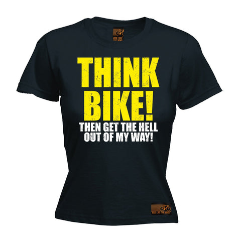 Ride Like The Wind Women's Think Bike ... Out Of My Way Cycling T-Shirt