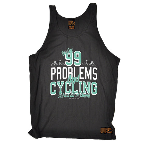 Ride Like The Wind 99 Problems And Cycling Solves All Of Them Vest Top