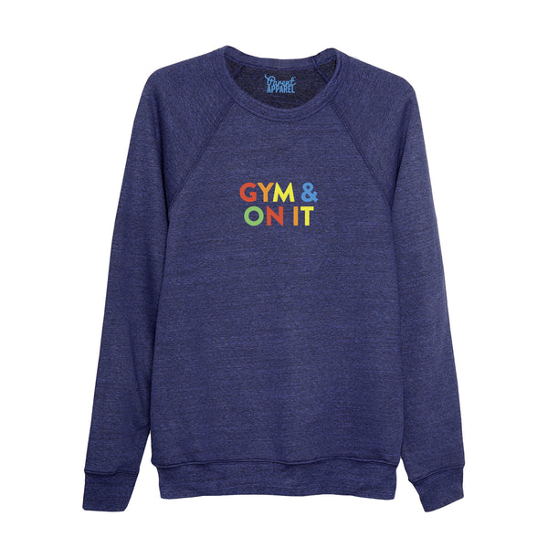 GYM & ON IT super soft sweatshirt - Parent Apparel Ltd