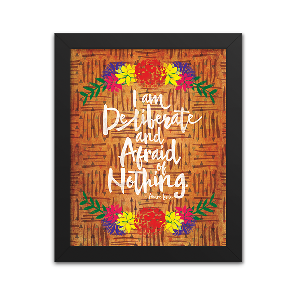 Deliberate and Afraid of Nothing - Audre Lorde - Art Print