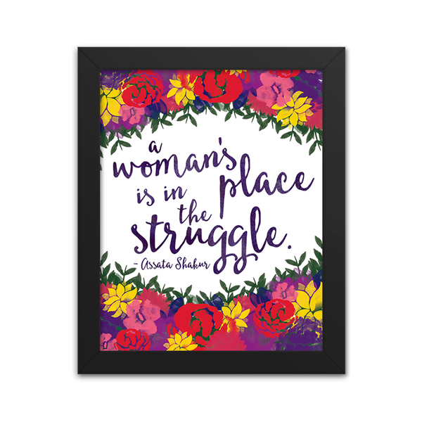 A Woman's Place is in the Struggle - Assata Shakur - Art Print