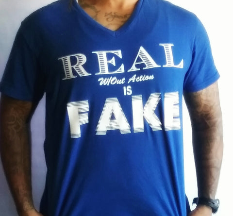 """Real W/out Action is FAKE"" Men's Apparel"