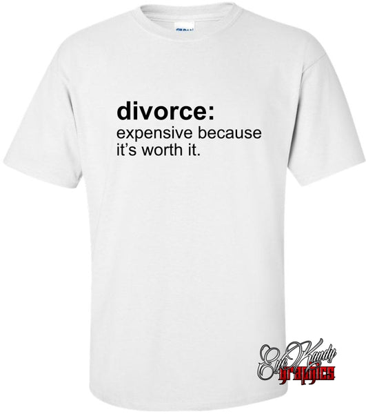 Divorce expensive because it's worth it.
