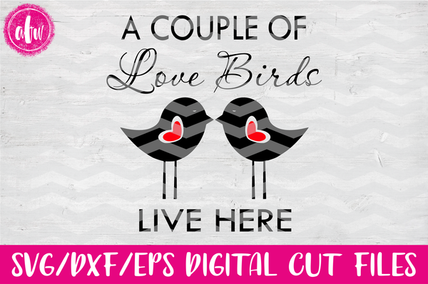 Love Birds Live Here - SVG, DXF, EPS