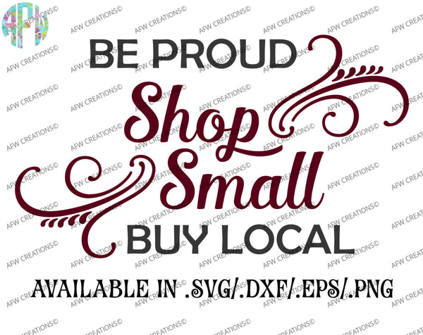 Be Proud, Shop Small - SVG, DXF, EPS
