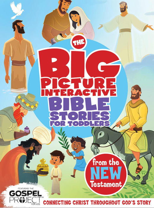 Big Picture Interactive Bible Stories For Toddlers From The New Testament