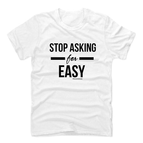 Stop Asking For Easy