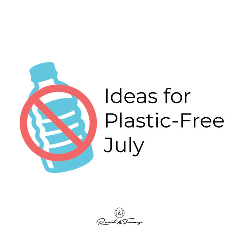 Ideas for Plastic-Free July