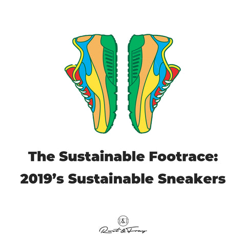 The Sustainable Footrace: 2019's Sustainable Sneakers