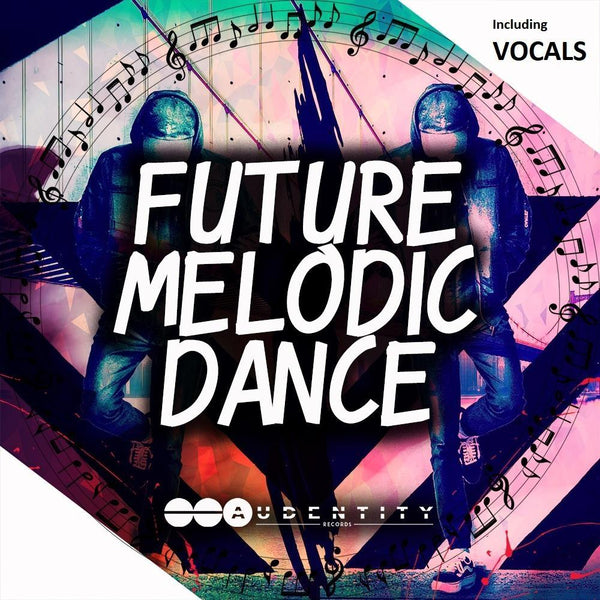 Future Melodic Dance - Audentity Records | Samplestore