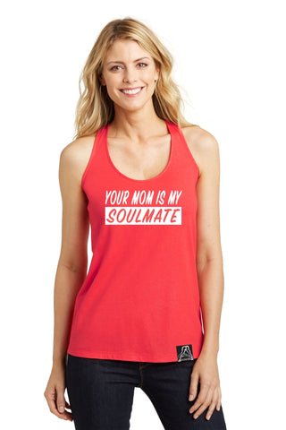 YOUR MOM IS MY SOULMATE TANK ADULT SMALL - Naked Aggression