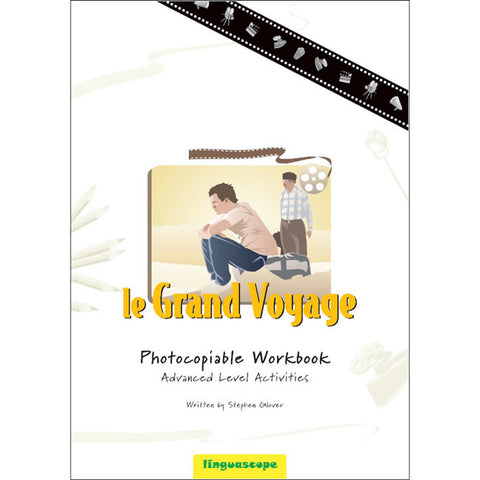 'Le Grand Voyage' Photocopiable Workbook (Advanced Level Activities)