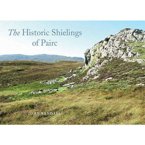 The Historic Shielings of Pairc | Islands Book Trust
