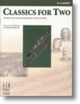 Classics for Two, B-flat Clarinet - Clarinet Andrew Balent FJH Music Company Duo