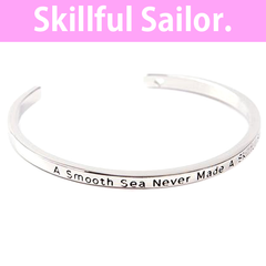 A Smooth Sea Never Made A Skillful Sailor Cuff Bangle