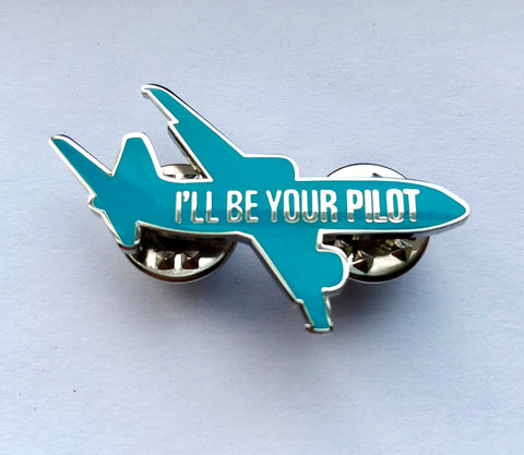 I'll Be Your Pilot Enamel Badge