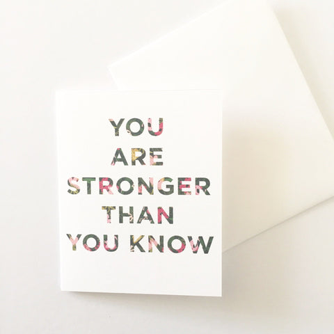 YOU ARE STRONGER THAN YOU KNOW