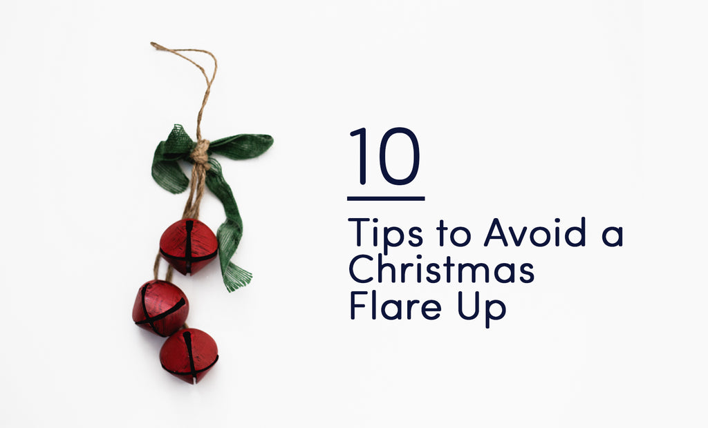 Festive stress: 10 Tips to Avoid A Christmas Flare Up