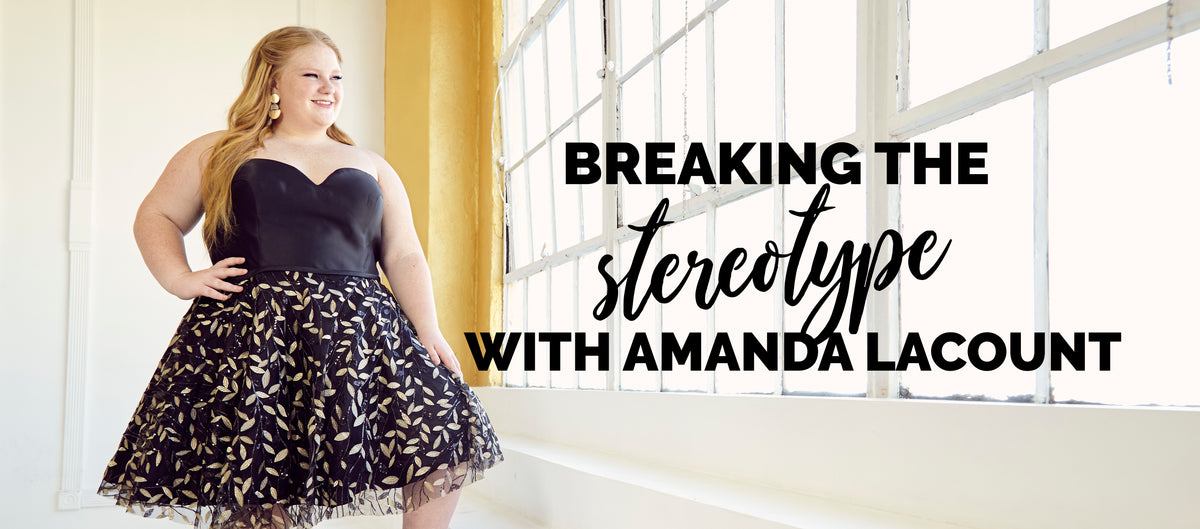Breaking the Stereotype with Amanda LaCount