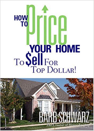 How to Price Your Home To Sell For Top Dollar!