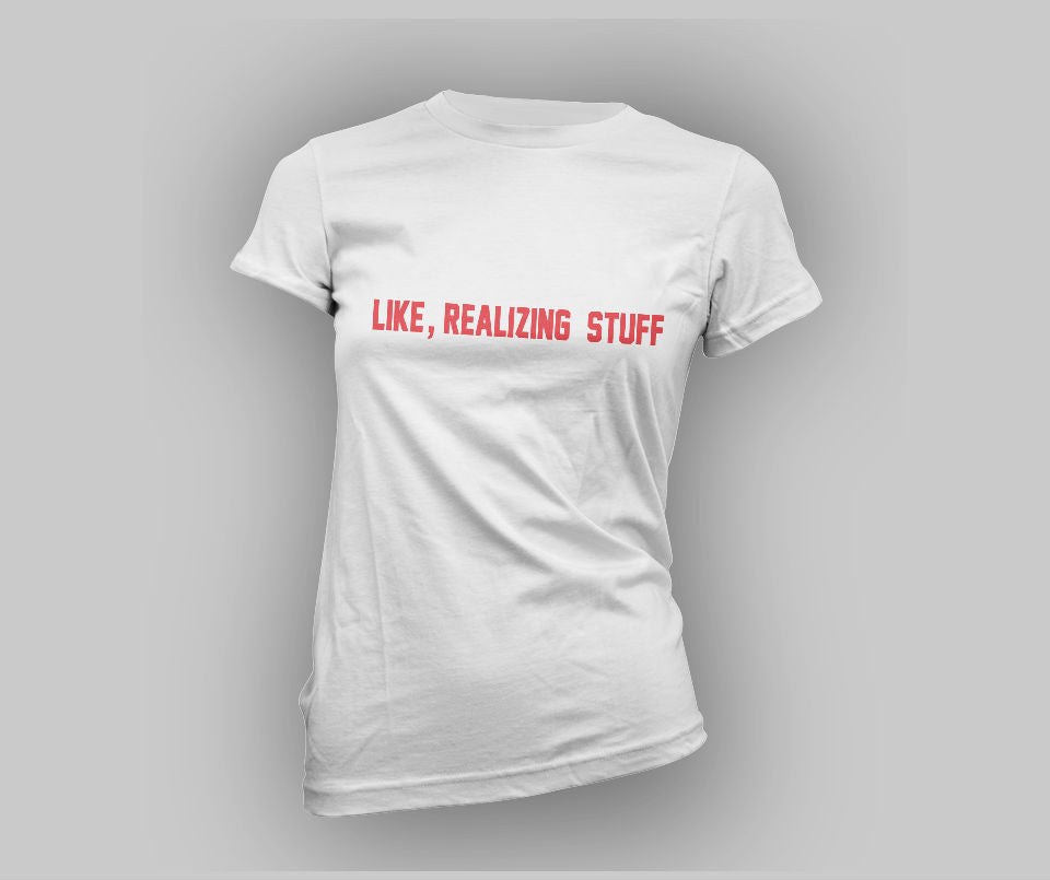 Like realizing stuff T-shirt - Urbantshirts.co.uk