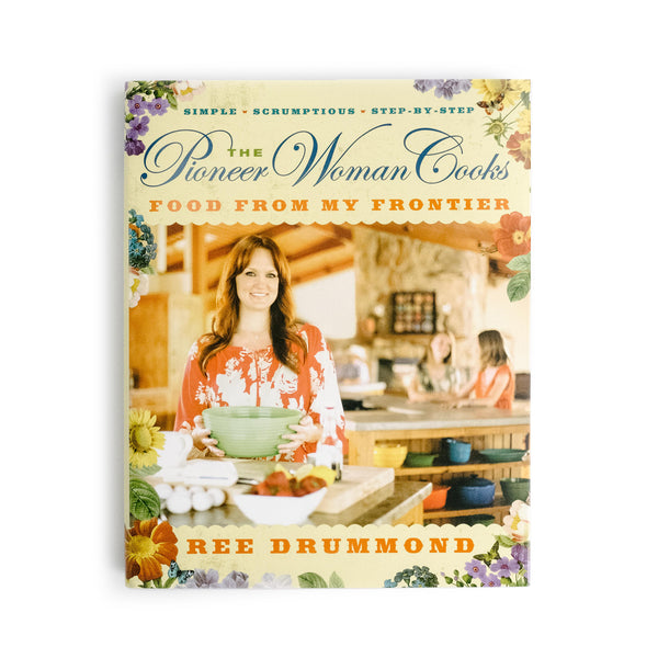 "The Pioneer Woman Cooks: ""Food from My Frontier"" - The Pioneer Woman Mercantile"