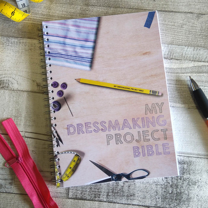 My Dressmaking Project Bible