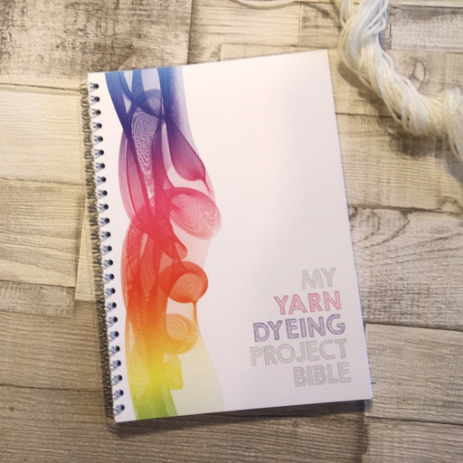 My Yarn Dyeing Project Bible