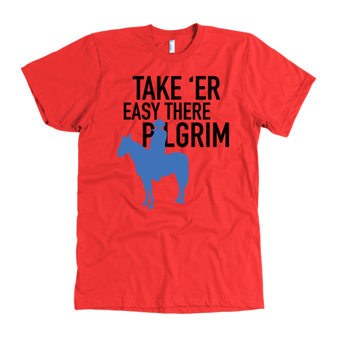 "John Wayne Made in USA T-Shirt ""Take 'er Easy There Pilgrim"""