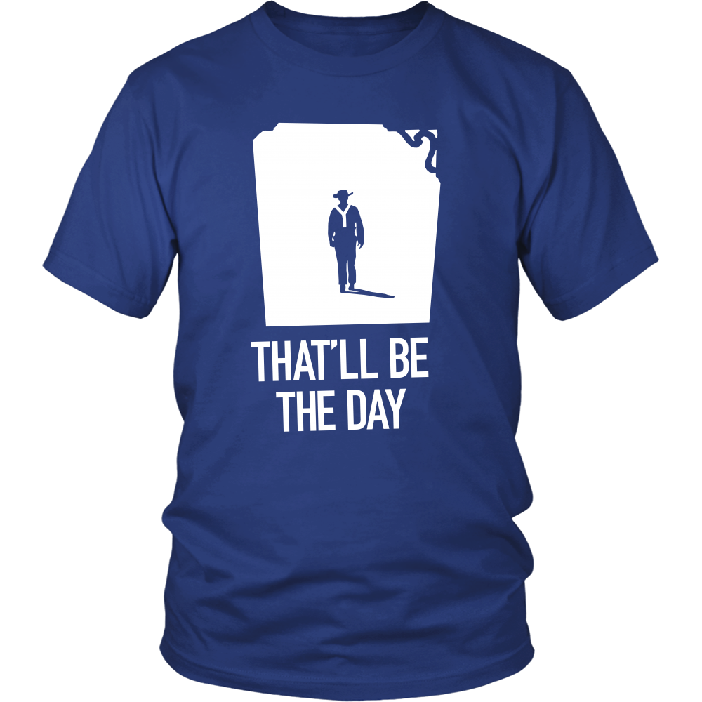 John Wayne - That'll Be The Day - Unisex T-Shirt