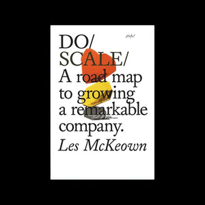 Do Scale: A road map to growing a remarkable company - Les McKeown