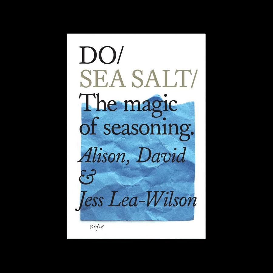 Do Sea Salt: The magic of seasoning - Alison, David & Jess Lea-Wilson