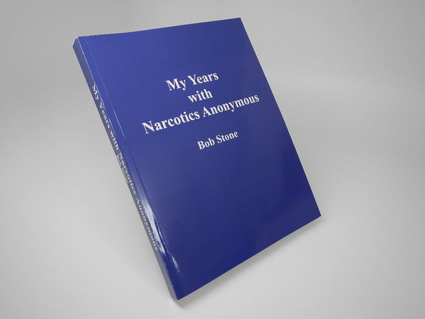 """My Years With Narcotics Anonymous"" Bob Stone"
