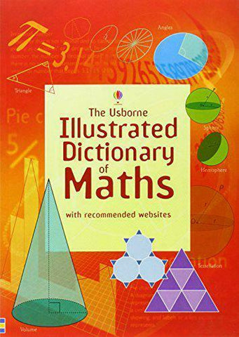 The Usborne Illustrated Dictionary of Maths KS2 Ages 7+