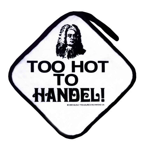 """Too Hot to Handel"" Potholder  OUT OF STOCK"