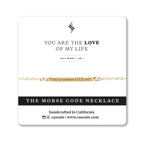 LOVE OF MY LIFE - MORSE CODE NECKLACE - CA SOULS