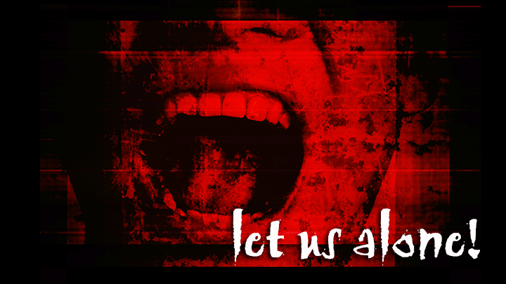 let us alone