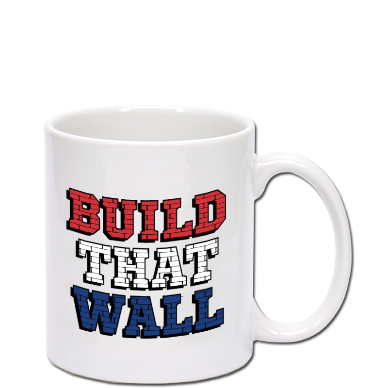 """Build That Wall"" 11 oz Mug"
