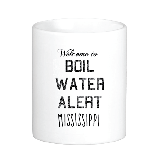 Welcome to Boil Water Alert Mississippi Mug